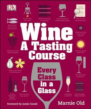 Wine A Tasting Course af Marnie Old