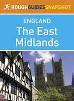 East Midlands Rough Guides Snapshot England (includes Nottingham, Leicester, Rutland, Lincoln and Stamford)