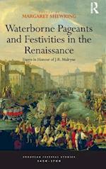 Waterborne Pageants and Festivities in the Renaissance (European Festival Studies 1450 1700)
