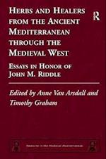 Herbs and Healers from the Ancient Mediterranean Through the Medieval West (Medicine in the Medieval Mediterranean, nr. 4)