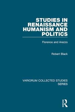 Studies in Renaissance Humanism and Politics
