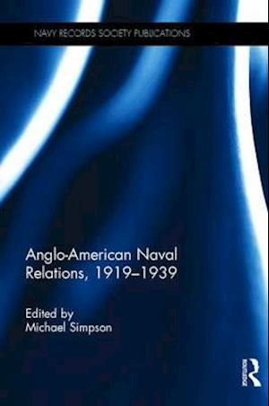 Anglo-American Naval Relations, 1919-1939