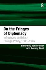 On the Fringes of Diplomacy af Anthony Best, John Fisher, Antony Best