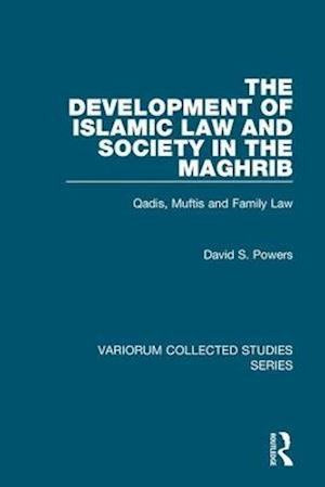 The Development of Islamic Law and Society in the Maghrib