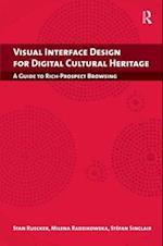 Visual Interface Design for Digital Cultural Heritage (Digital Research in the Arts and Humanities)