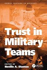 Trust in Military Teams (Human Factors in Defence)
