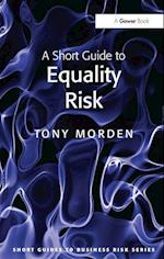 A Short Guide to Equality Risk (Short Guides to Business Risk)
