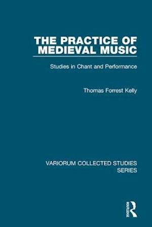 The Practice of Medieval Music