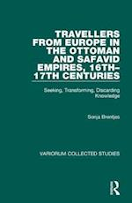 Travellers from Europe in the Ottoman and Safavid Empires, 16th-17th Centuries af Sonja Brentjes