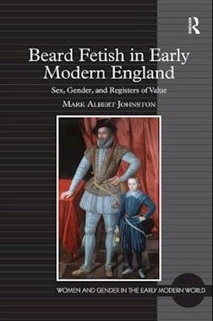 Beard Fetish in Early Modern England