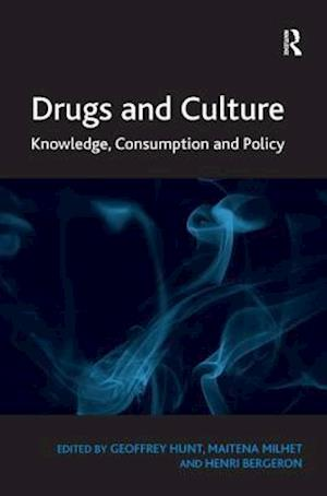 Drugs and Culture : Knowledge, Consumption and Policy