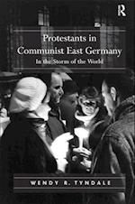 Protestants in Communist East Germany : In the Storm of the World