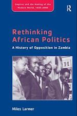 Rethinking African Politics (Empires and the Making of the Modern World, 1650-2000)