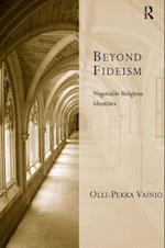 Beyond Fideism : Negotiable Religious Identities af Olli-Pekka Vainio