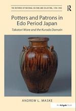 Potters and Patrons in Edo Period Japan (The Histories of Material Culture and Collecting, 1700-1950)