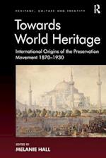 Towards World Heritage (Heritage, Culture and Identity)