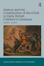History and the Construction of the Child in Early British Children's Literature (Ashgate Studies in Childhood, 1700 to the Present)