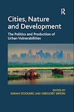 Cities, Nature and Development : The Politics and Production of Urban Vulnerabilities af Sarah Dooling