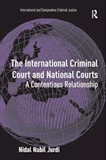 The International Criminal Court and National Courts (INTERNATIONAL AND COMPARATIVE CRIMINAL JUSTICE)
