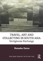 Art, Travel and Collecting in Colonial India, C.1797-1905 (British Art: Global Contexts)