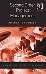 Second Order Project Management af Michael Cavanagh