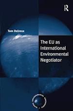 The EU as International Environmental Negotiator (Global Environmental Governance)