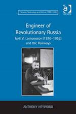 Engineer of Revolutionary Russia (Science, Technology and Culture, 1700-1945)