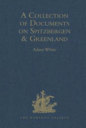 A Collection of Documents on Spitzbergen and Greenland