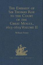 The Embassy of Sir Thomas Roe to the Court of the Great Mogul, 1615-1619