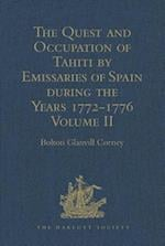 The Quest and Occupation of Tahiti by Emissaries of Spain During the Years 1772-1776 af Bolton Glanvill Corney