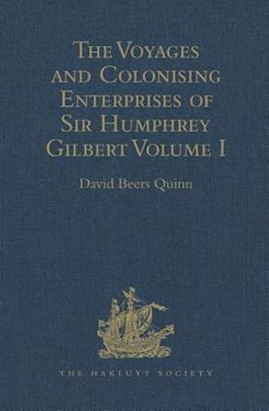 The Voyages and Colonising Enterprises of Sir Humphrey Gilbert