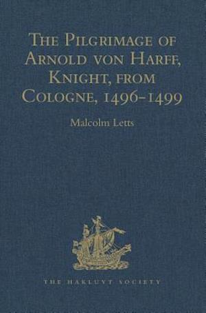 The Pilgrimage of Arnold von Harff, Knight, from Cologne