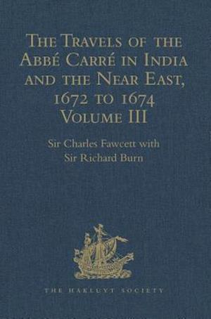 The Travels of the Abbe Carre in India and the Near East, 1672 to 1674