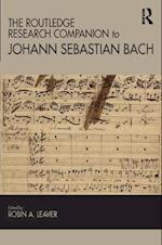 The Routledge Research Companion to Johann Sebastian Bach af Robin A. Leaver