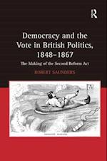 Democracy and the Vote in British Politics, 1848-1867