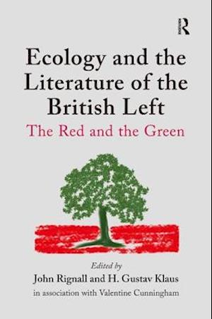 Ecology and the Literature of the British Left : The Red and the Green