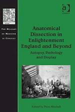 Anatomical Dissection in Enlightenment England and Beyond (The History of Medicine in Context)