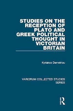 Studies on the Reception of Plato and Greek Political Thought in Victorian Britain