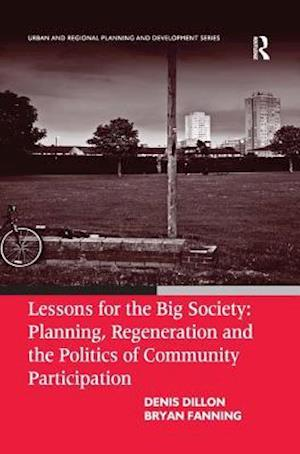 Lessons for the Big Society: Planning, Regeneration and the Politics of Community Participation
