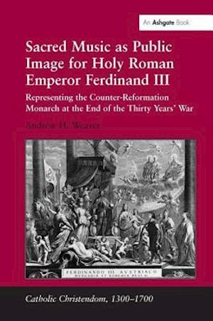 Sacred Music as Public Image for Holy Roman Emperor Ferdinand III