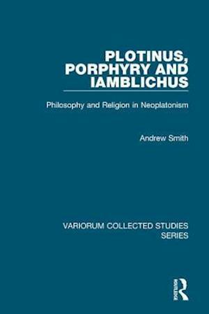 Plotinus, Porphyry and Iamblichus