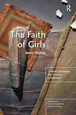 The Faith of Girls (Explorations in Practical, Pastoral, and Empirical Theology)