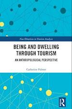 Being and Dwelling through Tourism (New Directions in Tourism Analysis)