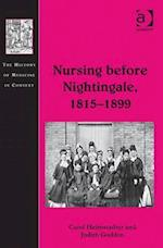 Nursing Before Nightingale, 1815-1899 (The History of Medicine in Context)