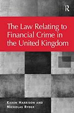 The Law Relating to Financial Crime in the United Kingdom (The Law of Financial Crime)