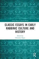 Classic Essays in Early Rabbinic Culture and History (Classic Essays in Jewish History)