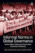 Informal Norms in Global Governance : Human Rights, Intellectual Property Rules and Access to Medicines