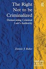 The Right Not to be Criminalized (Applied Legal Philosophy)
