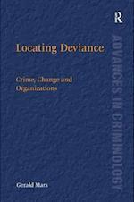 Locating Deviance (Advances in Criminology)