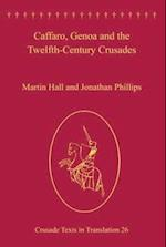 Caffaro, Genoa and the Twelfth-Century Crusades af Martin Hall